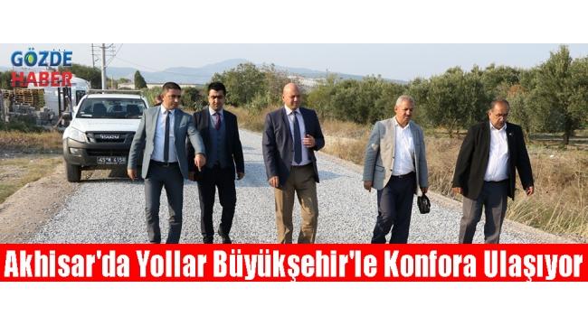 Akhisar'da Yollar Büyükşehir'le Konfora Ulaşıyor