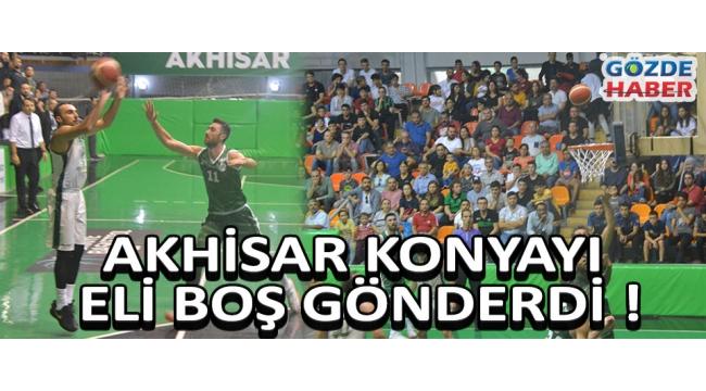 Akhisar Konya'yı Eli Boş Gönderdi !