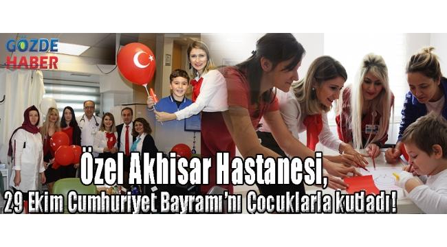 Özel Akhisar Hastanesi, 29 Ekim Cumhuriyet Bayramı'nı Çocuklarla kutladı!