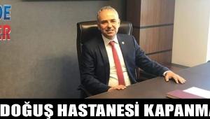 ÖZEL DOĞUŞ HASTANESİ KAPANMASIN