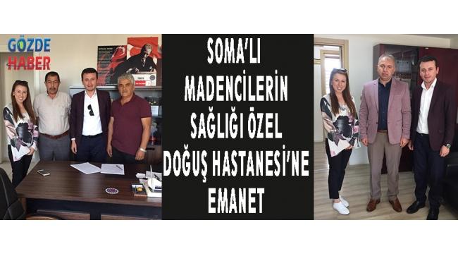 SOMA'LI MADENCİLERİN SAĞLIĞI ÖZEL DOĞUŞ HASTANESİ'NE EMANET