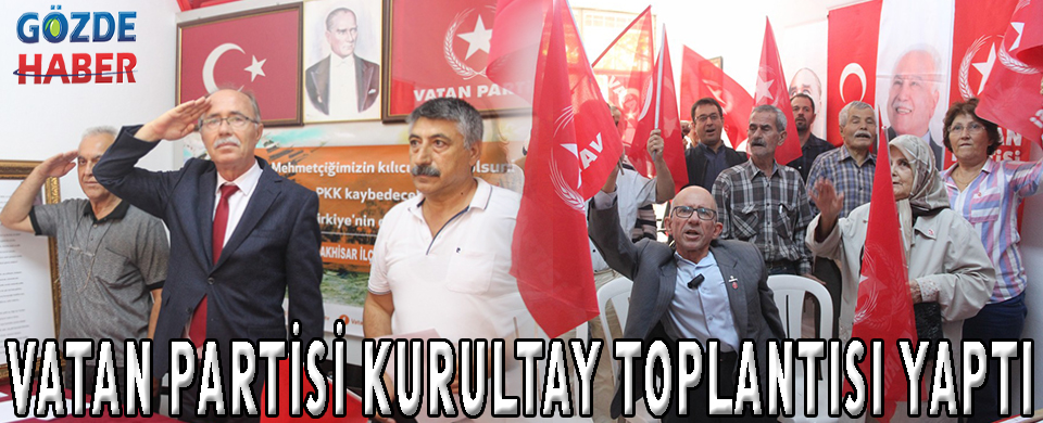 VATAN PARTİSİ KURULTAY TOPLANTISI YAPTI