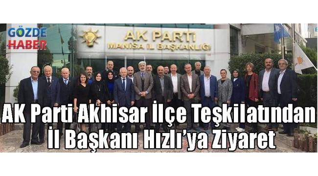 AK Parti Akhisar İlçe Teşkilatından İl Başkanı Hızlı'ya Ziyaret