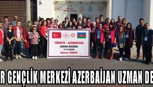 AKHİSAR GENÇLİK MERKEZİ AZERBAİJAN UZMAN DEĞİŞİMİ!