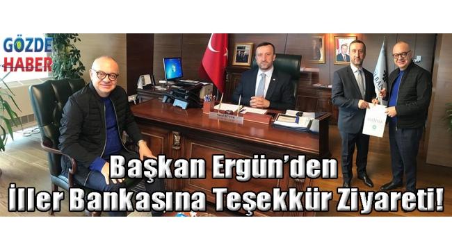 Başkan Ergün'den İller Bankasına Teşekkür Ziyareti