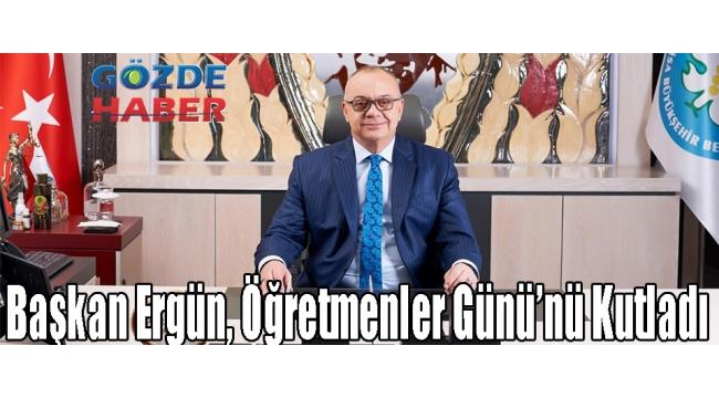Başkan Ergün, Öğretmenler Günü'nü Kutladı