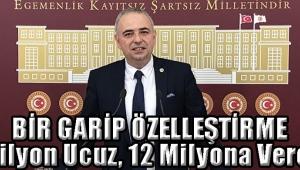 BİR GARİP ÖZELLEŞTİRME 20 Milyon Ucuz, 12 Milyona Verelim!