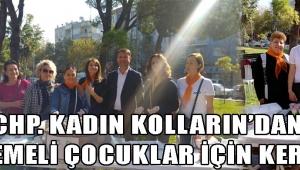 CHP. KADIN KOLLARIN'DAN LÖSEMELİ ÇOCUKLAR İÇİN KERMES
