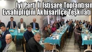 İyi Parti İl İstişare Toplantısını Evsahipliğini Akhisarİlçe Teşkilatı Yaptı!