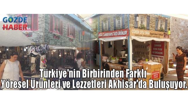 Türkiye'nin birbirinden farklı yöresel ürünleri ve lezzetleri Akhisar'da buluşuyor.