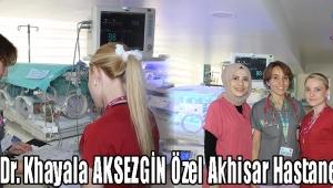 Uzmanı Dr. Khayala AKSEZGİN Özel Akhisar Hastanesi'nde!