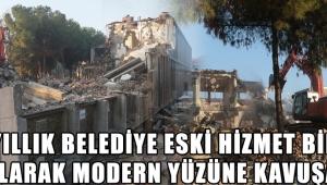 60 yıllık belediye eski hizmet binası yıkılarak modern yüzüne kavuşacak