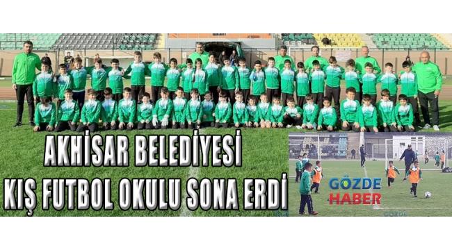 Akhisar Belediyesi Kış Futbol Okulu sona erdi