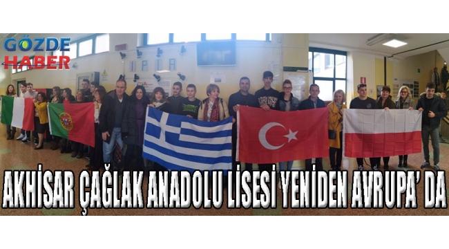 AKHİSAR ÇAĞLAK ANADOLU LİSESİ YENİDEN AVRUPA' DA