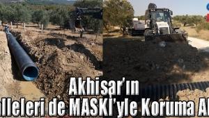 Akhisar'ın Mahalleleri de MASKİ'yle Koruma Altında