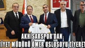 Akhisarspor'dan İl Emniyet Müdürü Ömer USLUSOYU ZİYERET ETTİ!