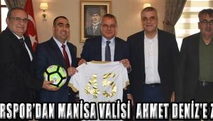 Akhisarspor'dan Manisa Valisi Ahmet DENİZ'e ZİYARET