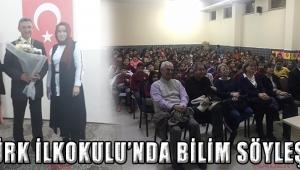 ATATÜRK İLKOKULU'NDA BİLİM SÖYLEŞİLERİ!