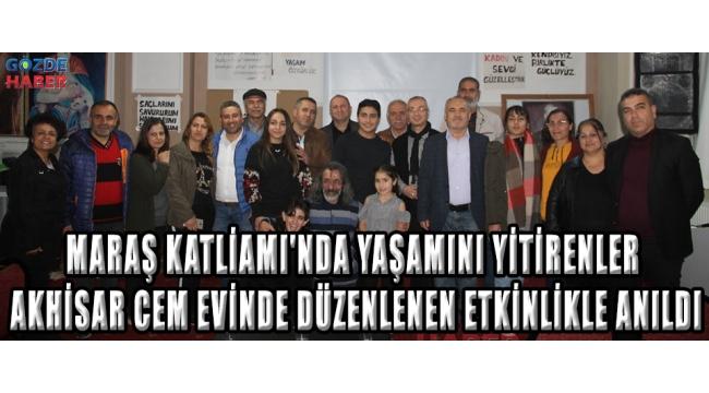 Maraş Katliamı'nda yaşamını yitirenler Akhisar Cem Evinde düzenlenen etkinlikle anıldı