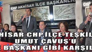 akhisar chp.ilçe teşkilatı Umut Çavuş'u ilçe başkanı gibi karşıladı!