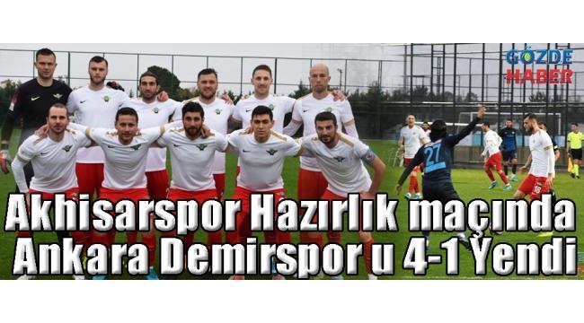 Akhisarspor Hazırlık maçında Ankara Demirspor u 4-1 Yendi
