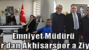 Emniyet Müdürü Pınar'dan Akhisarspor a Ziyaret