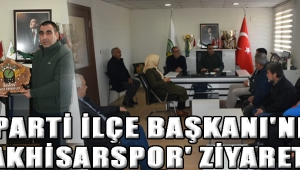 İyi Parti İlçe Başkanı'ndan Akhisarspor' Ziyaret!