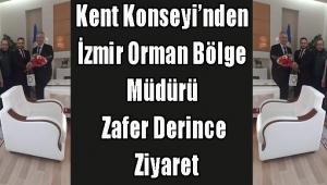 Kent Konseyi'nden İzmir Orman Bölge Müdürü Zafer Derince Ziyaret