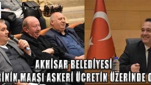 Akhisar Belediyesi işçilerinin maaşı askeri ücretin üzerinde olacak