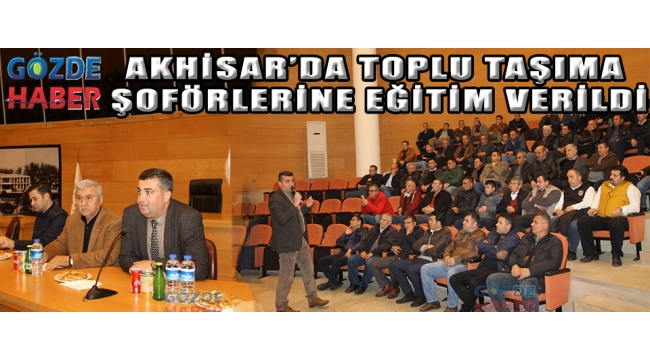 Akhisar'da Toplu Taşıma Şoförlerine Eğitim Verildi