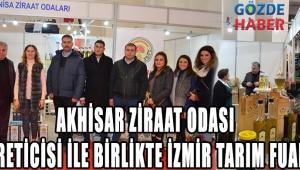 AKHİSAR ZİRAAT ODASI 350 ÜRETİCİSİ İLE BİRLİKTE İZMİR TARIM FUARINDA