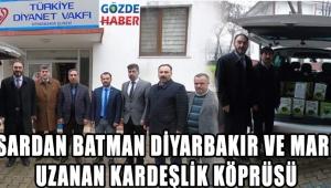 AKHİSARDAN BATMAN DİYARBAKIR VE MARDİN'E UZANAN KARDEŞLİK KÖPRÜSÜ