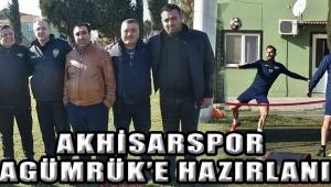 AKHİSARSPOR KARAGÜMRÜK'E HAZIRLANIYOR
