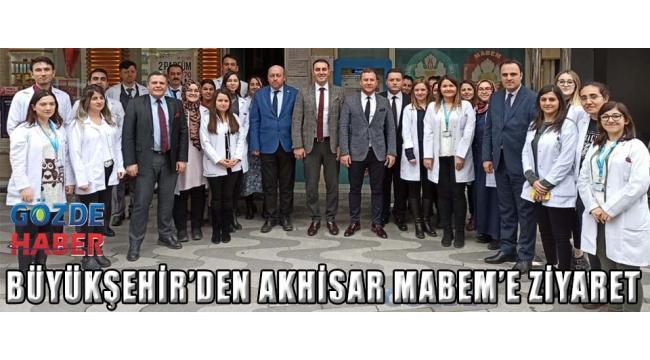 Büyükşehir'den Akhisar MABEM'e Ziyaret!