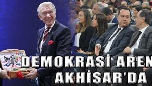 Demokrasi Arenası AKHİSAR'DA!