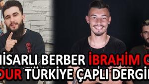 Genç Berber İbrahim Can Andur Türkiye Çaplı Dergide Akhisar'ı Temsil Etti !