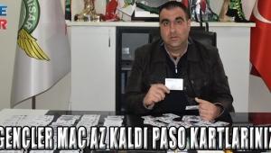 HAYDİ GENÇLER MAÇA AZ KALDI PASO KARTLARINIZ HAZIR !