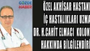 Özel Akhisar Hastanesi İç Hastalıkları Uzmanı Dr. H.Cahit ELMACI Kolonoskopi Hakkında Bilgilendiriyor