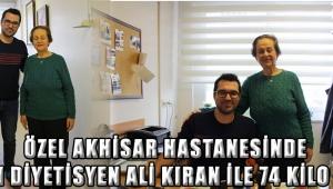 Özel Akhisar Hastanesinde Uzman Diyetisyen Ali KIRAN İle 74 Kilo Verdi.