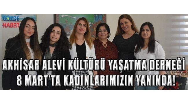 Akhisar Alevi Kültürü Yaşatma Derneği 8 Mart'ta Kadınlarımızın Yanında!