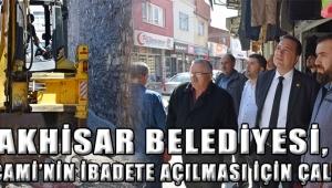 Akhisar Belediyesi, Paşa Cami'nin ibadete açılması için çalışıyor
