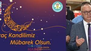 Başkan Ergün'den Miraç Kandili Mesajı!