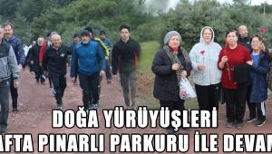 Doğa Yürüyüşleri bu hafta Pınarlı parkuru ile devam etti