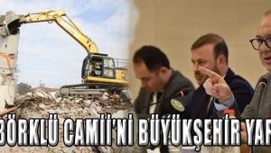 Karabörklü Camii'ni Büyükşehir Yapacak!