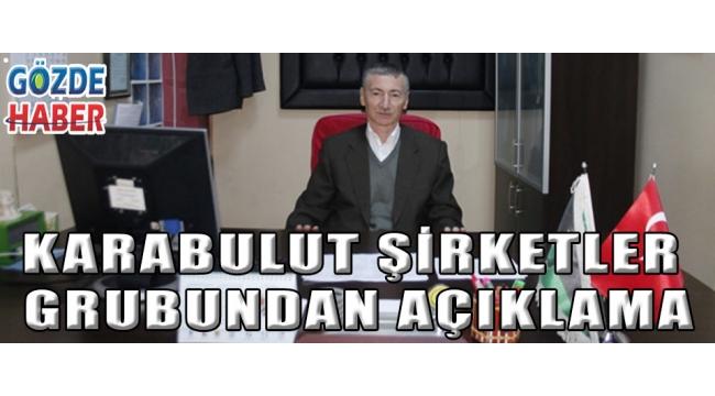 KARABULUT ŞİRKETLER GRUBUNDAN AÇIKLAMA!