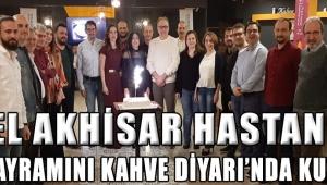 Özel Akhisar Hastanesi Tıp Bayramını Kahve Diyarı'nda Kutladı!