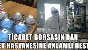 Ticaret Borsasından Devlet Hastanesine Anlamlı Destek!!!
