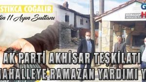 Ak Parti Akhisar İlçe Teşkilatı Ramazan Bereketini 114 Mahalleye Ulaştırdı