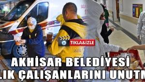 Akhisar Belediyesi sağlık çalışanlarını unutmadı!