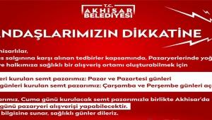 Akhisar'da bazı Pazar yerleri 2 gün açık kalacak!